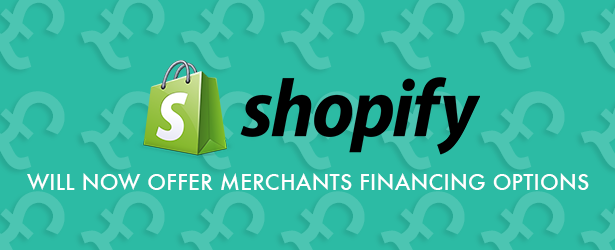 Ecommerce Round-up: Shopify's New Partners Affirm, Will Now Allow Merchants Offer Financing Options