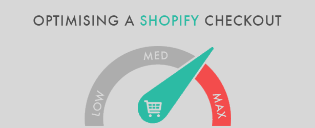 How to Optimise your Shopify Checkout