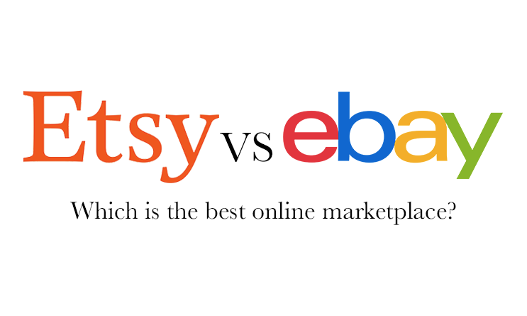 Etsy VS eBay: Which is the Best Online Marketplace?